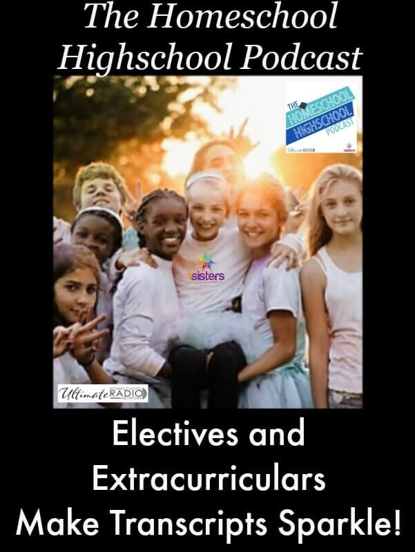 Homeschool Highschool Podcast Electives and Extracurriculars Give Homeschool Transcript Sparkle
