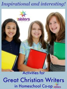 Activities for Great Christian Writers in Homeschool Co-op 7SistersHomeschool.com