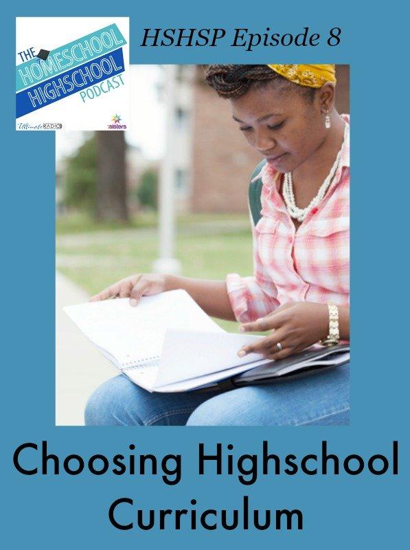 Choosing Highschool Curriulum Homeschool Highschool Podcast Ep 8