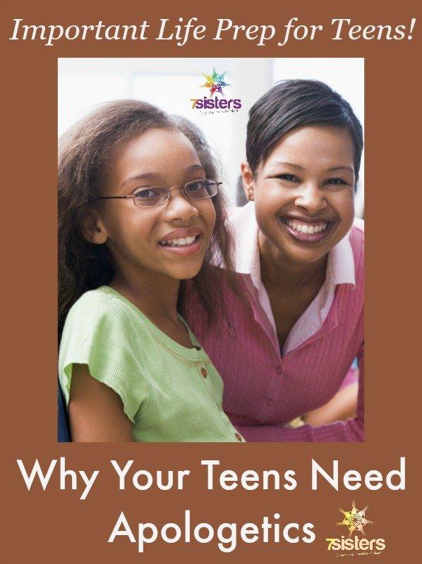 Why Your Teens Need Apologetics 7SistersHomeschool.com