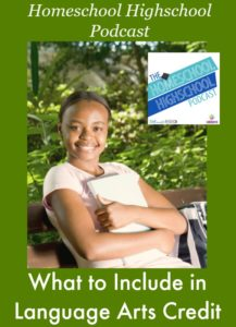 What's Included in Language Arts Credit The Homeschool Highschool Podcast