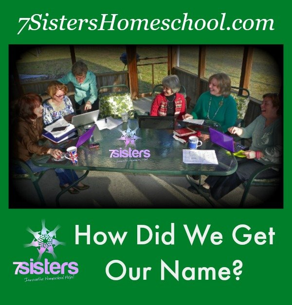 How did we get our name: 7SistersHomeschool.com