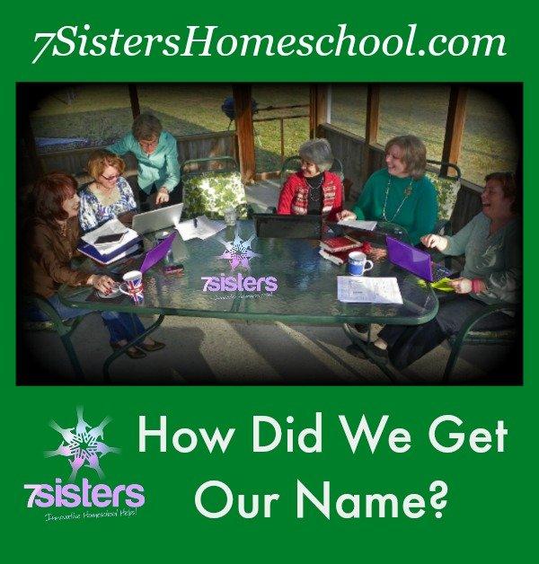 How did we get our name: 7SistersHomeschool.com