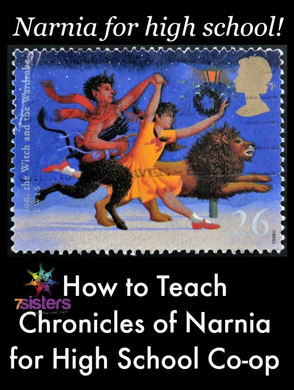 How to Teach The Chronicles of Narnia for High School Co-op 7SistersHomeschool.com