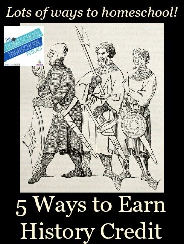 Homeschool Highschool Podcast Episode 23: Ways to Earn History Credits