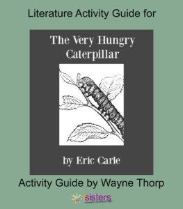The Very Hungry Caterpillar Elementary Literature Activity Guide