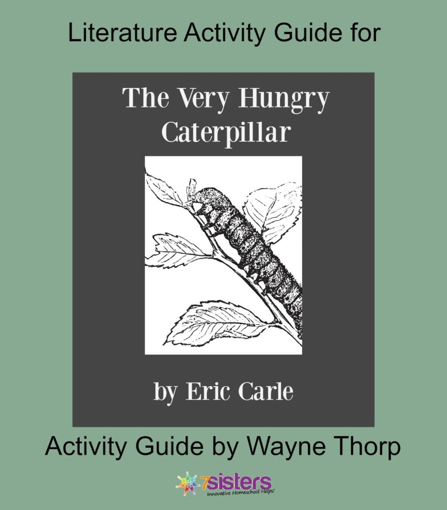 Activity Guide: The Very Hungry Caterpillar Elementary Literature Activity Guide