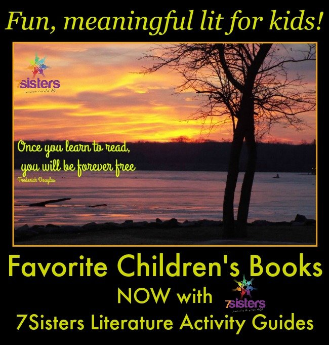 Favorite Children's Books NOW with Literature Activity Guides 7SistersHomeschool.com