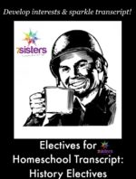 Electives for Homeschool Transcript: History Electives