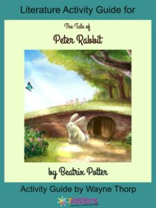 Literature Activity Guide for A Tale of Peter Rabbit 7SistersHomeschool.com