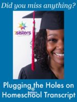 Did We Miss Anything? Plugging the Holes in the Homeschool Transcript