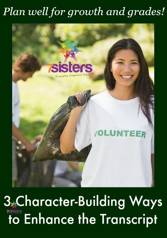 3 Character-Building Ways to Enhance the Transcript 7SistersHomeschool.com