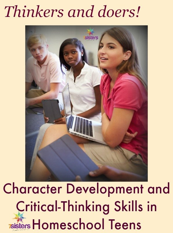 Character Development and Critical-Thinking Skills in Homeschool Teens 7SistersHomeschool.com