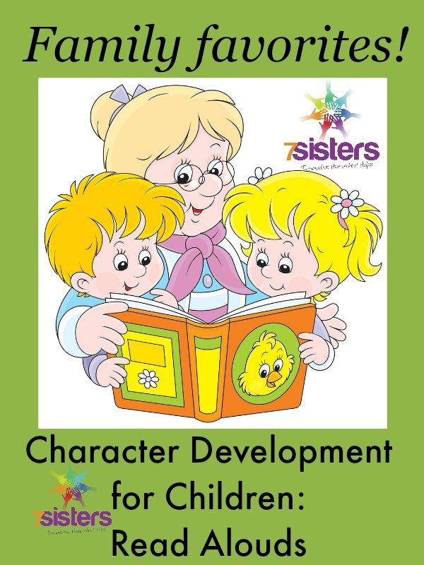 Character Development for Children: Read Alouds 7SistersHomeschool.com