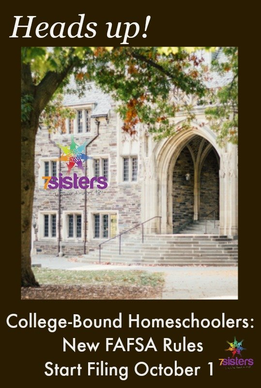 College-Bound Homeschoolers: New FAFSA Rules- Start Filing October 1 7SistersHomeschool.com