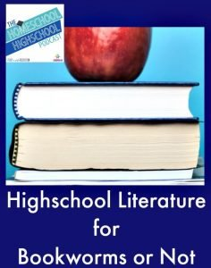 Homeschool Highschool Podcast Ep 25: Highschool Literature for Bookworms or NOT