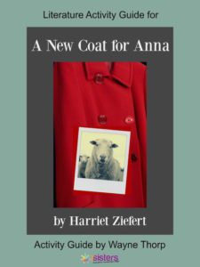 Literature Activity Guide for A New Coat for Anna 7SistersHomeschool.com