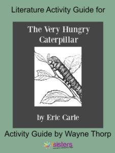 Literature Activity Guide for Very Hungry Caterpillar 7SistersHomeschool.com