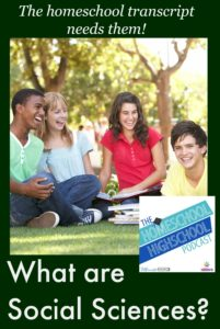 Homeschool Highschool Podcast Episode 27: What Are Social Sciences?
