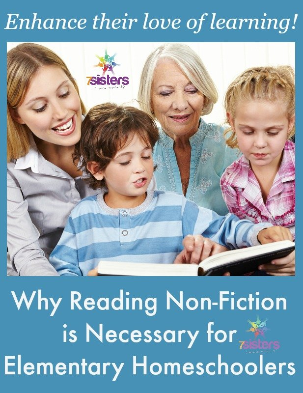 Why Reading Non-Fiction is Necessary for Elementary Homeschoolers 7SistersHomeschool.com