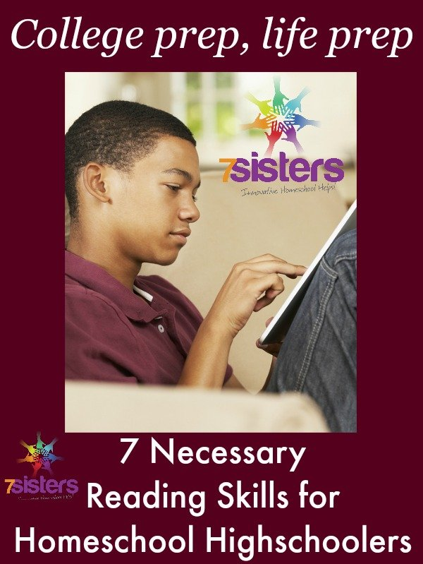 7 Necessary Reading Skills for Homeschool Highschoolers 7SistersHomeschool.com