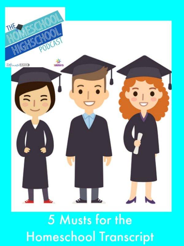 Homeschool Highschool Podcast Ep 30: 5 Transcript Musts