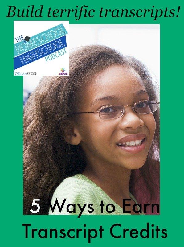 Homeschool Highschool Podcast Episode 32: 5 Ways to Earn Highschool Credit