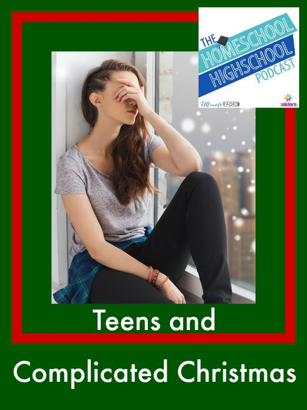 Homeschool Highschool Podcast Ep 36:Teens and Complicated Christmas