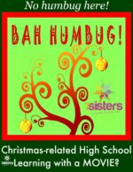 Christmas-related High School Learning with a MOVIE? Bah! Humbug!
