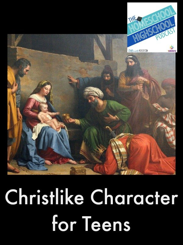 Homeschool Highschool Podcast Episode 39: Christlike Character