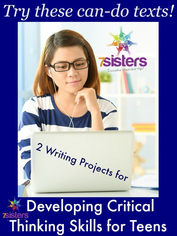 2 Writing Projects for Developing Critical Thinking Skills for Teens 7SistersHomeschool.com
