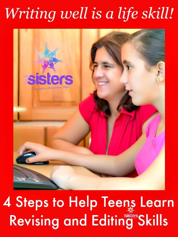 4 Steps to Help Teens Learn Revising and Editing Skills 7SistersHomeschool.com