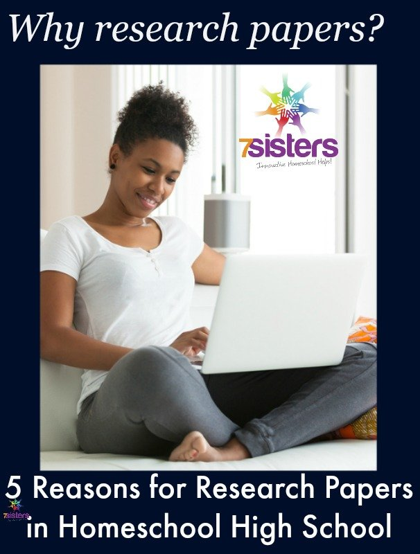 5 Reasons for Research Papers in Homeschool High School