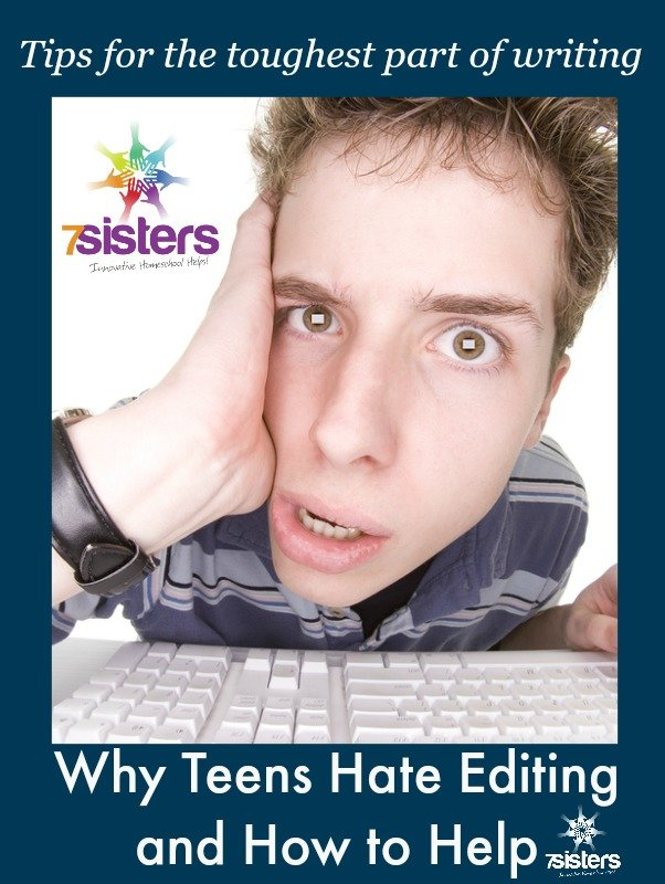 Why Teens Hate Editing Papers and How to Help 7SistersHomeschool.com