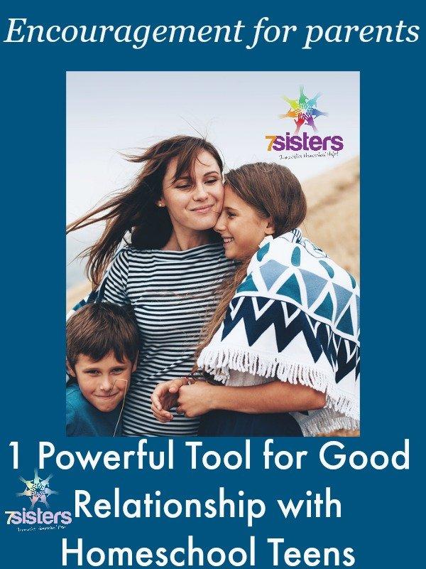 1 Powerful Tool for Good Relationship with Homeschool Teens 7SistersHomeschool.com