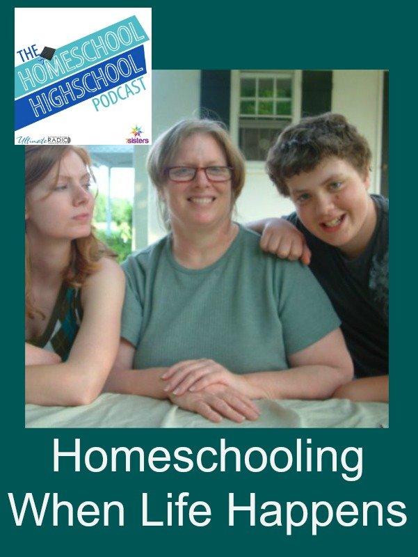 Homeschool Highschool Podcast Episode 46: When Life Happens
