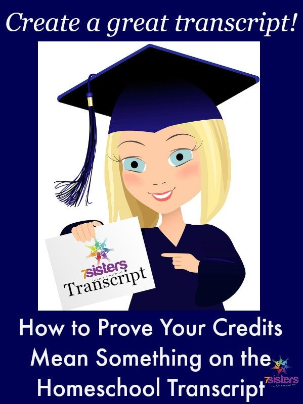 How to Prove Your Credits Mean Something on the Homeschool Transcript 7SistersHomeschool.com
