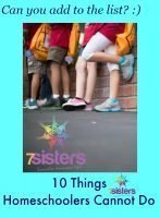 10 Things Homeschoolers Cannot Do