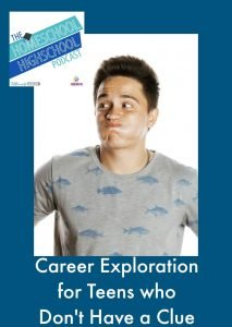 Homeschool Highschool Podcast: Career Exploration for Teens Who Don't Have a Clue