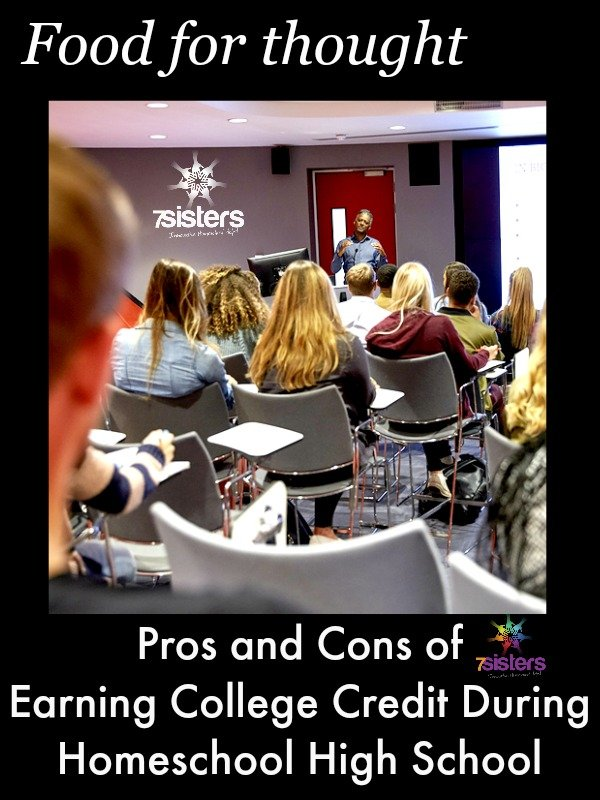 Pros and Cons of Earning College Credit During Homeschool High School 7SistersHomeschool.com