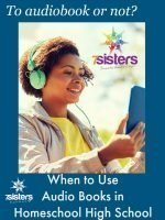 When to Use Audio Books in Homeschool High School