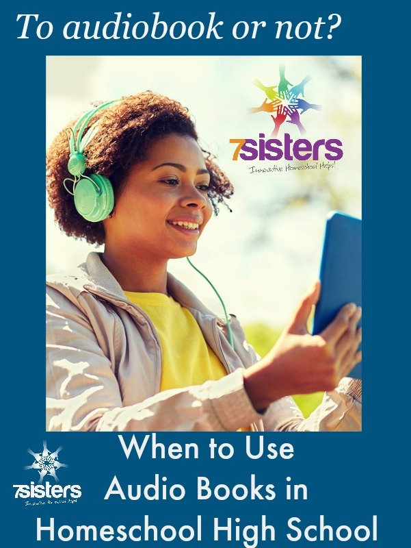 When to Use Audio Books in Homeschool High School 7SistersHomeschool.com