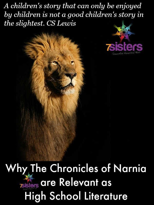 Why The Chronicles of Narnia are Relevant as High School Literature 7SistersHomeschool.com