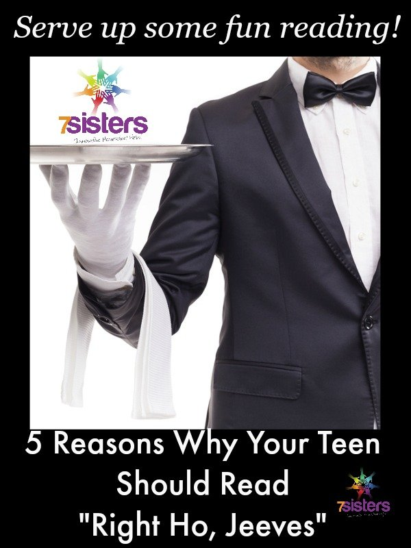 "5 Reasons Why Your Teen Should Read ""Right Ho, Jeeves"" This Year! 7SistersHomeschool.com"