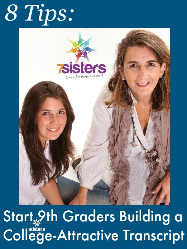 8 Tips to Start 9th Graders Building a College-Attractive Transcript 7SistersHomeschool.com
