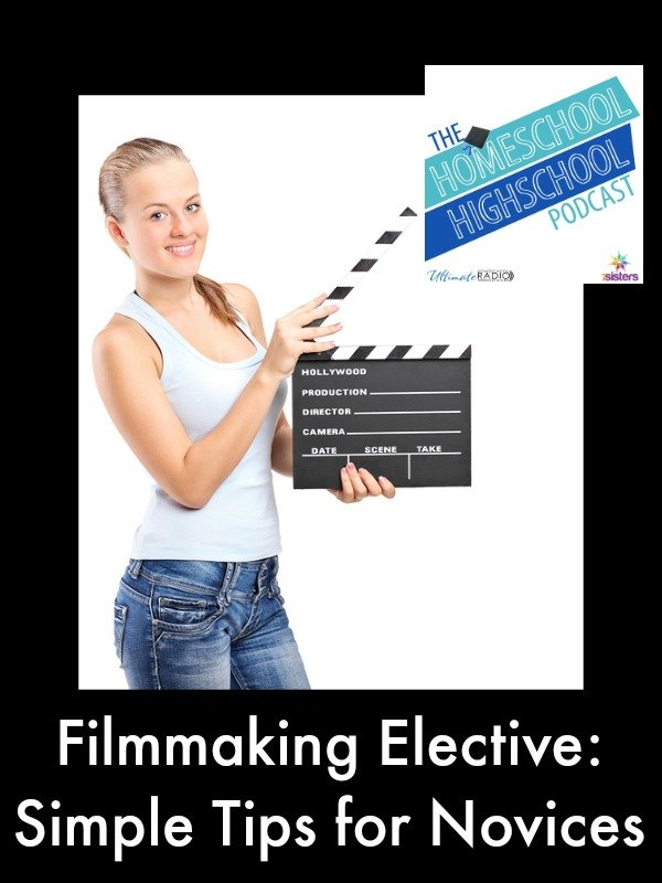 Homeschool Highschool Podcast Episode 56: Filmmaking Elective for Homeschool Highschoolers. Give your teens an excellent SPARKLE elective for the transcript