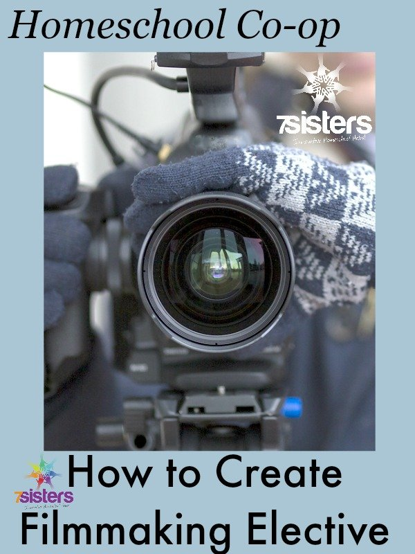 How to Create Filmmaking Elective in Homeschool High School Co-op 7SistersHomeschool.com