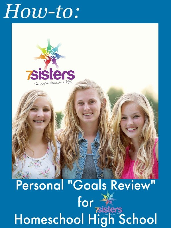 "Personal ""Goals Review"" for Homeschool High School 7SistersHomeschool.com"