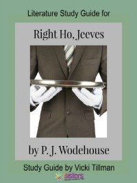 Right Ho, Jeeves Literature Study Guide 7SistersHomeschool.com