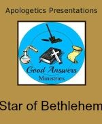 Star of Bethlehem – A Good Answers Apologetics Presentation